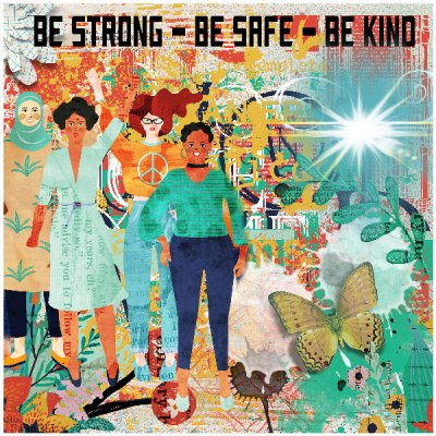 Be Strong - Be Safe - Be Kind